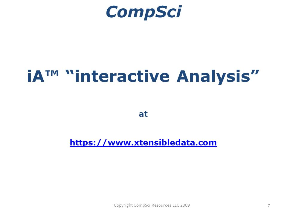 Copyright CompSci Resources LLC CompSci iA interactive Analysis at