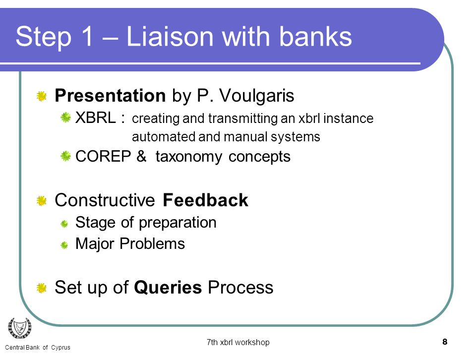 7th xbrl workshop8 Step 1 – Liaison with banks Presentation by P.