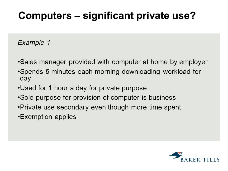 Computers – significant private use.