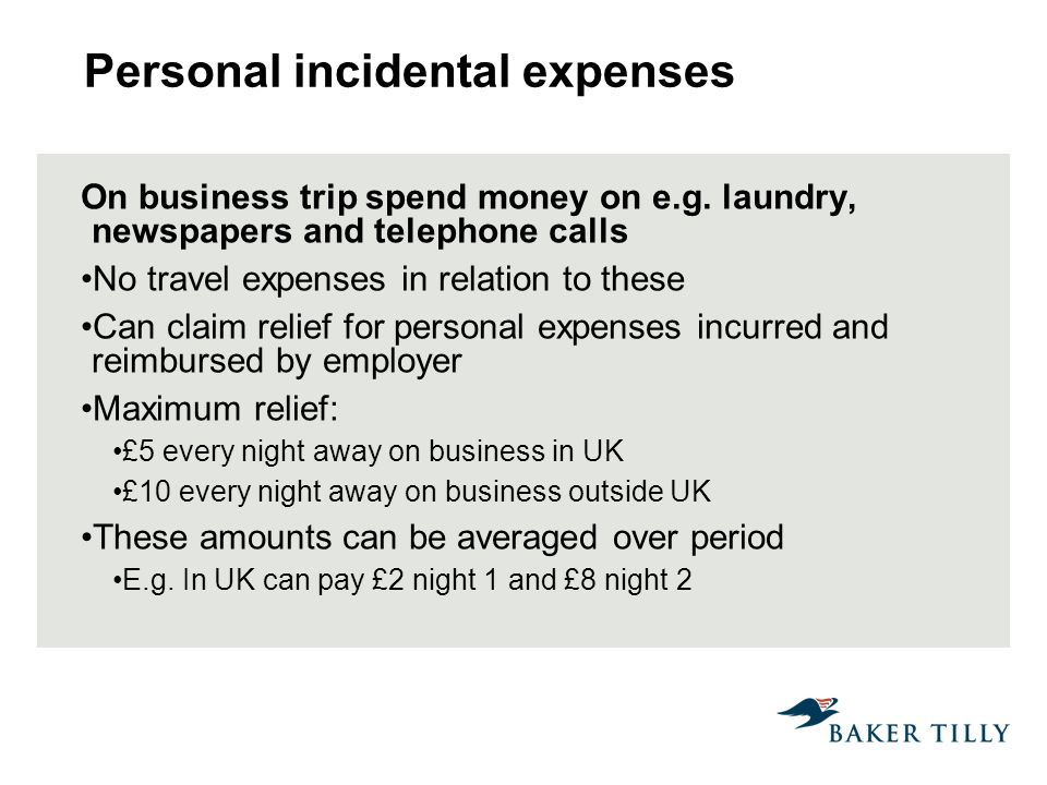 Personal incidental expenses On business trip spend money on e.g.