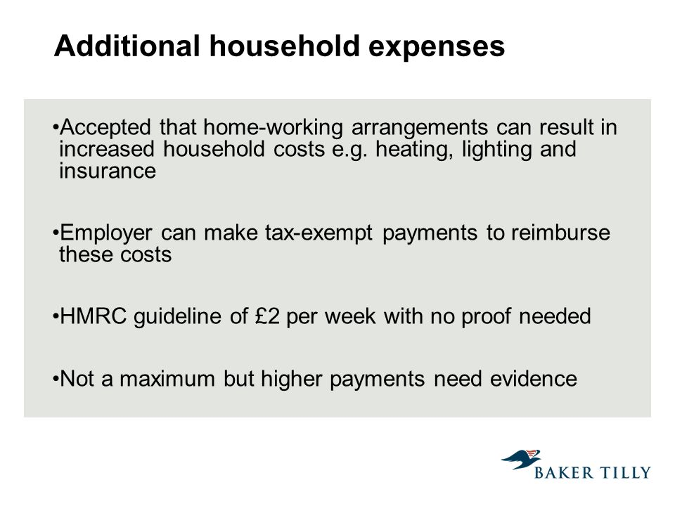 Additional household expenses Accepted that home-working arrangements can result in increased household costs e.g.