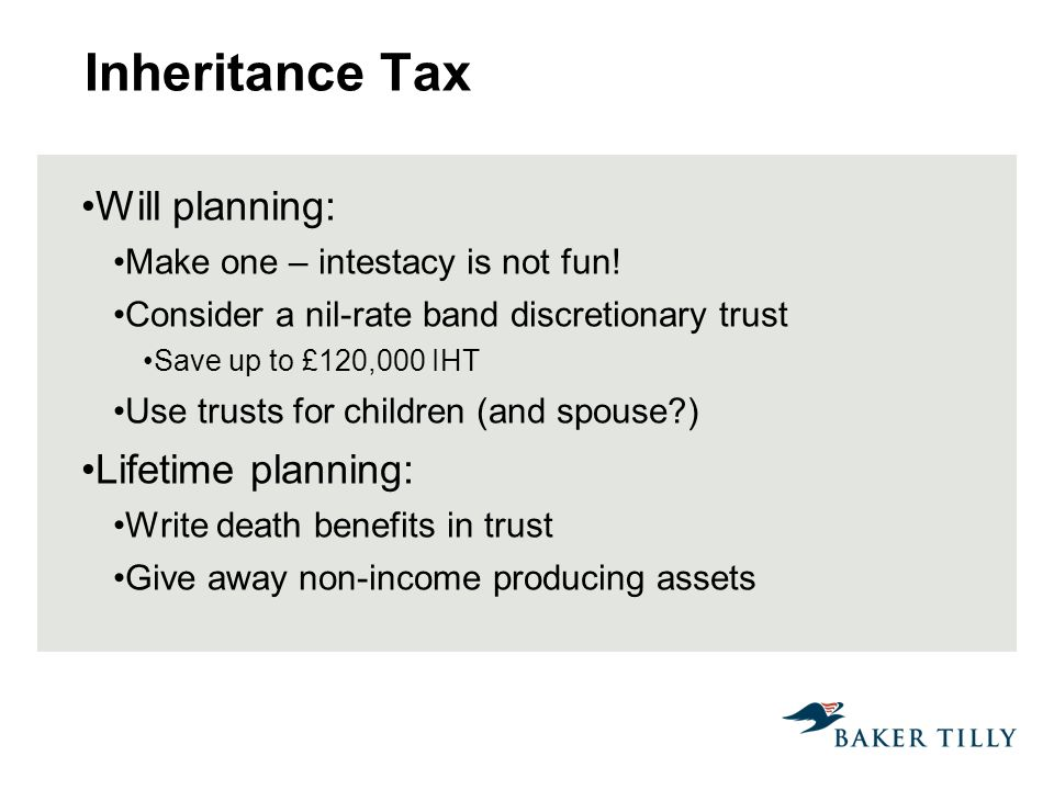 Inheritance Tax Will planning: Make one – intestacy is not fun.