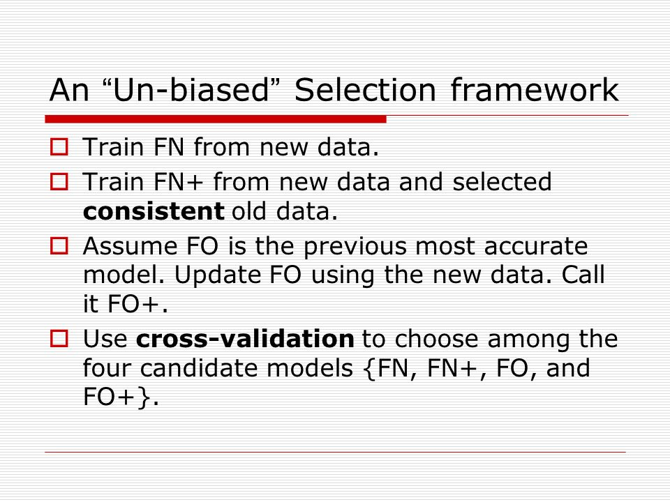 An Un-biased Selection framework Train FN from new data.