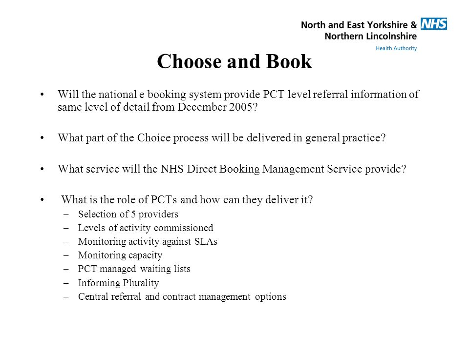Choose and Book Will the national e booking system provide PCT level referral information of same level of detail from December 2005.