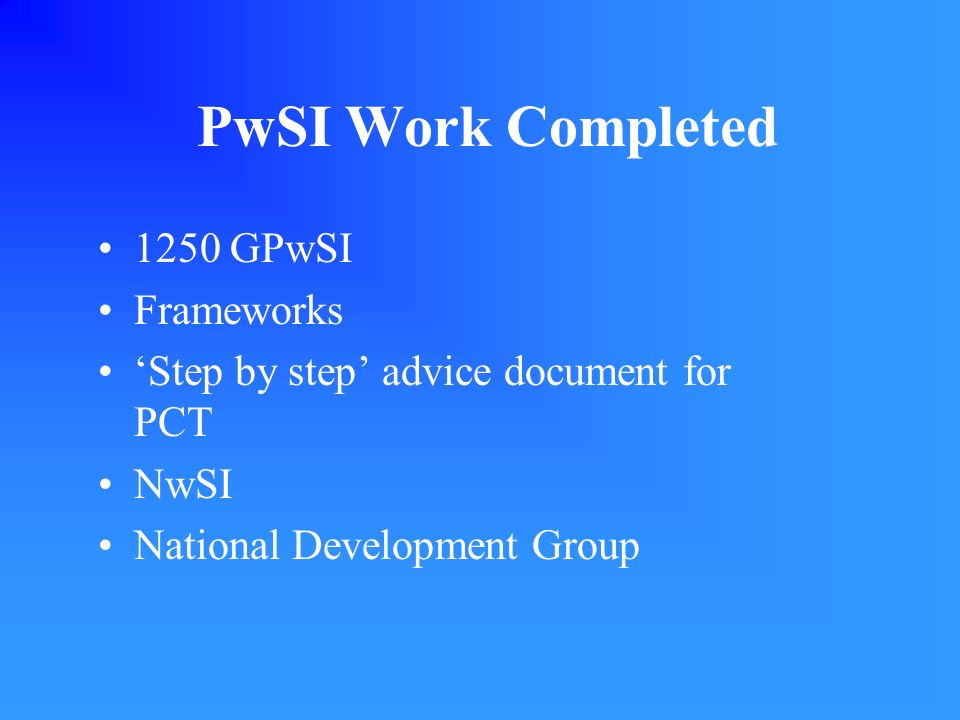 PwSI Work Completed 1250 GPwSI Frameworks Step by step advice document for PCT NwSI National Development Group