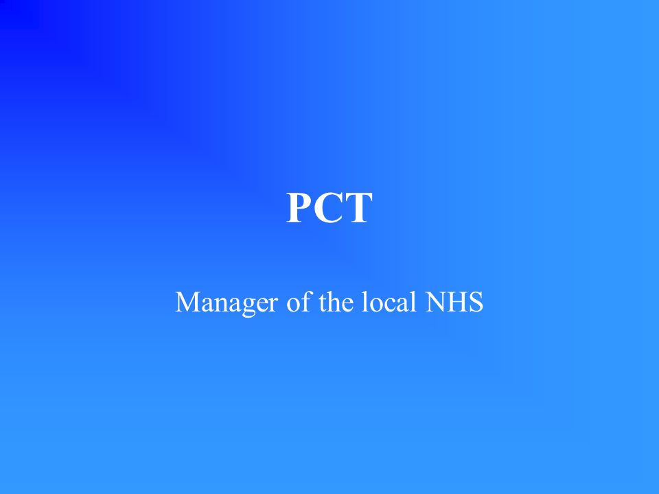 PCT Manager of the local NHS
