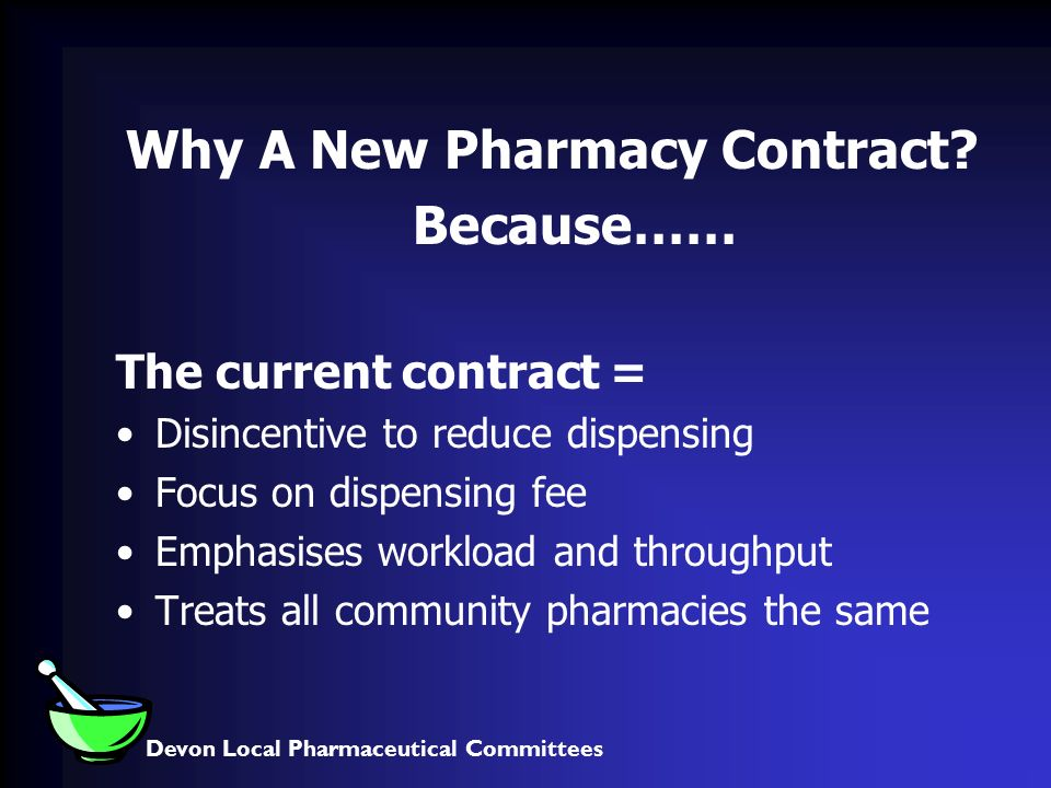 Devon Local Pharmaceutical Committees Why A New Pharmacy Contract.
