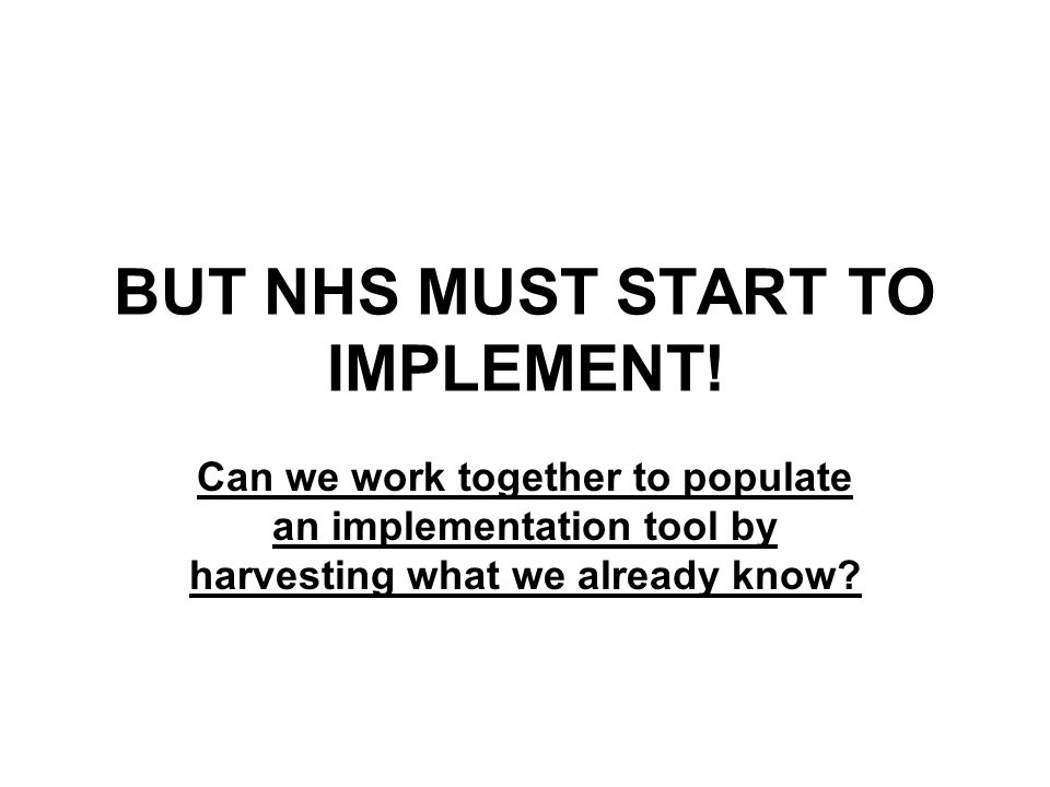 BUT NHS MUST START TO IMPLEMENT.