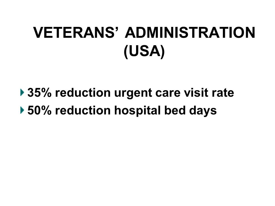 VETERANS ADMINISTRATION (USA) 35% reduction urgent care visit rate 50% reduction hospital bed days