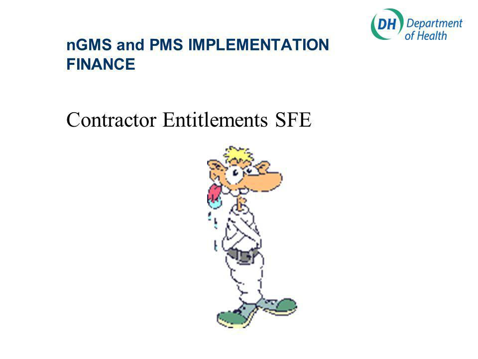 nGMS and PMS IMPLEMENTATION FINANCE Contractor Entitlements SFE