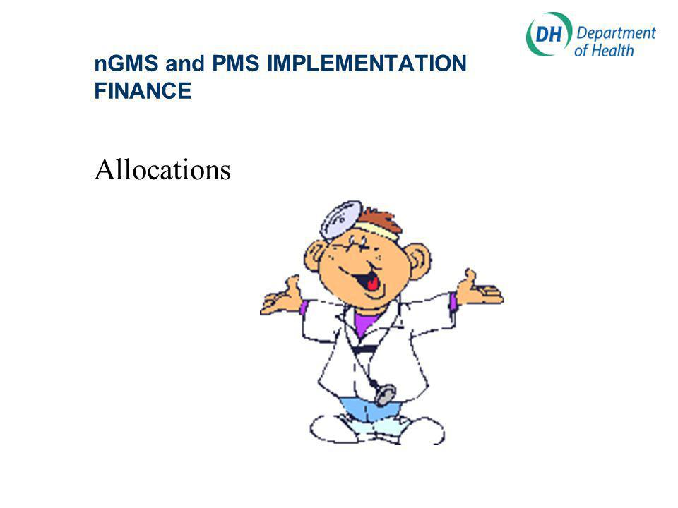 nGMS and PMS IMPLEMENTATION FINANCE Allocations