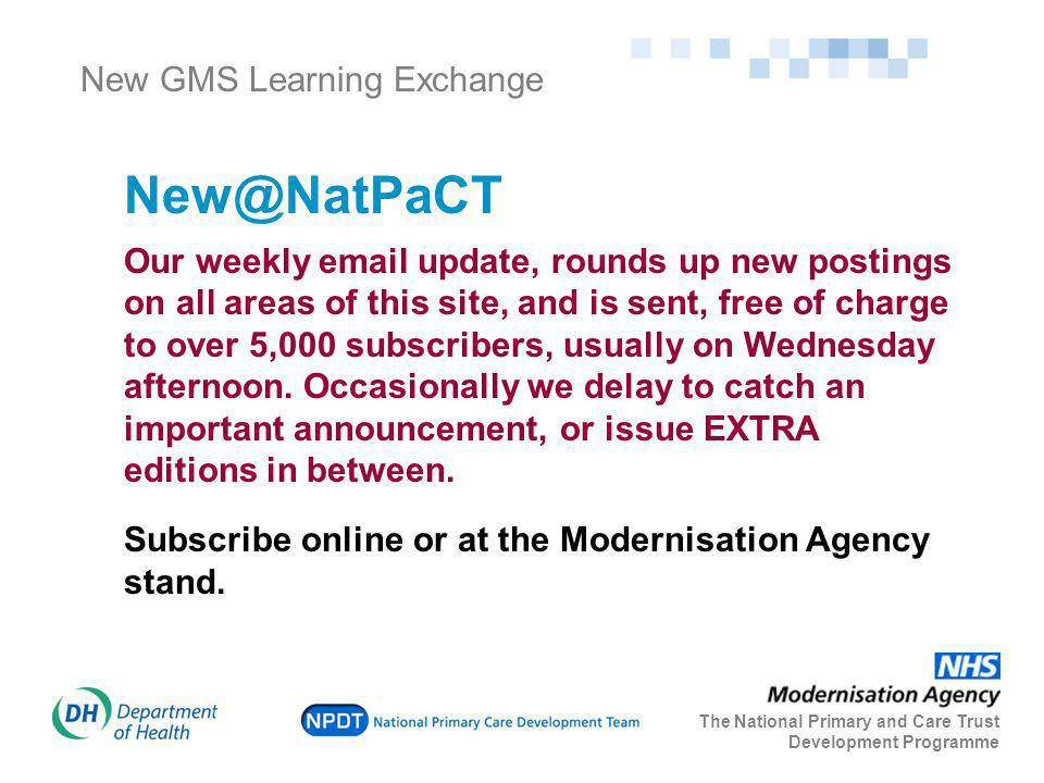 New GMS Learning Exchange New@NatPaCT Our weekly email update, rounds up new postings on all areas of this site, and is sent, free of charge to over 5,000 subscribers, usually on Wednesday afternoon.
