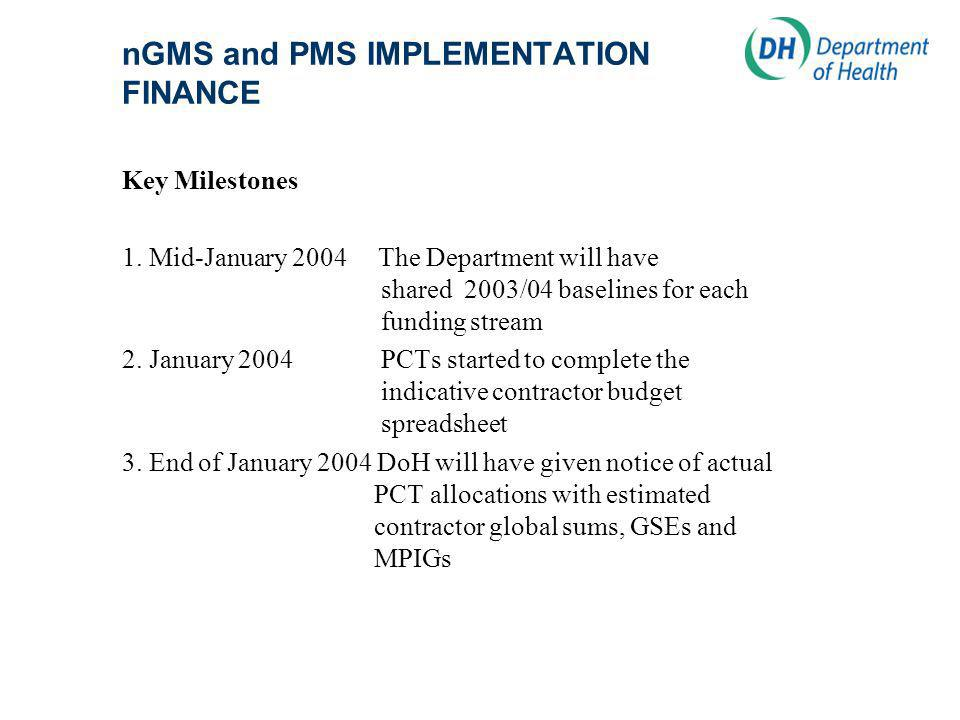 nGMS and PMS IMPLEMENTATION FINANCE Key Milestones 1.