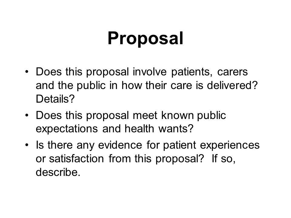 Proposal Does this proposal involve patients, carers and the public in how their care is delivered.
