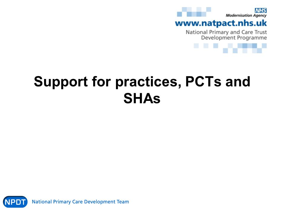 Support for practices, PCTs and SHAs