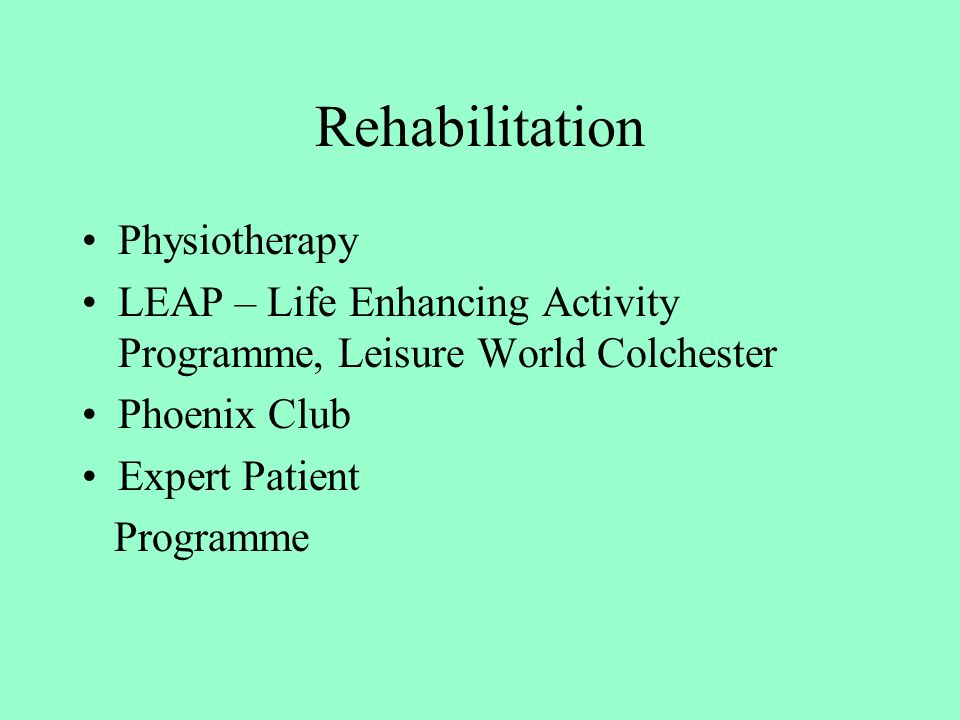 Rehabilitation Physiotherapy LEAP – Life Enhancing Activity Programme, Leisure World Colchester Phoenix Club Expert Patient Programme