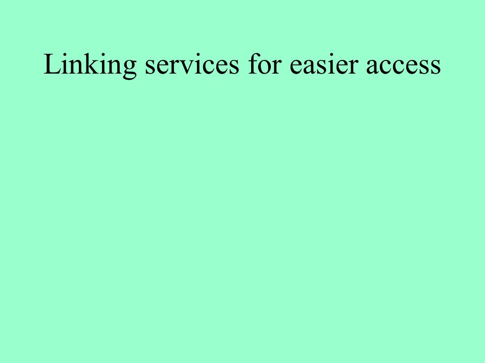 Linking services for easier access