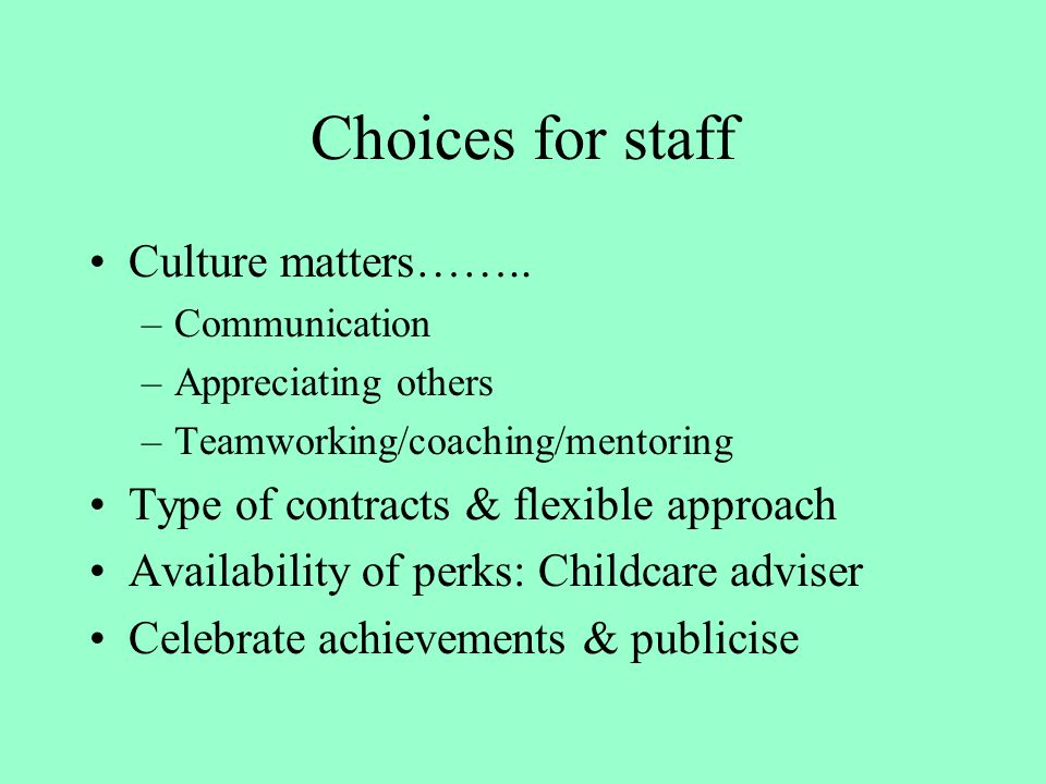Choices for staff Culture matters……..