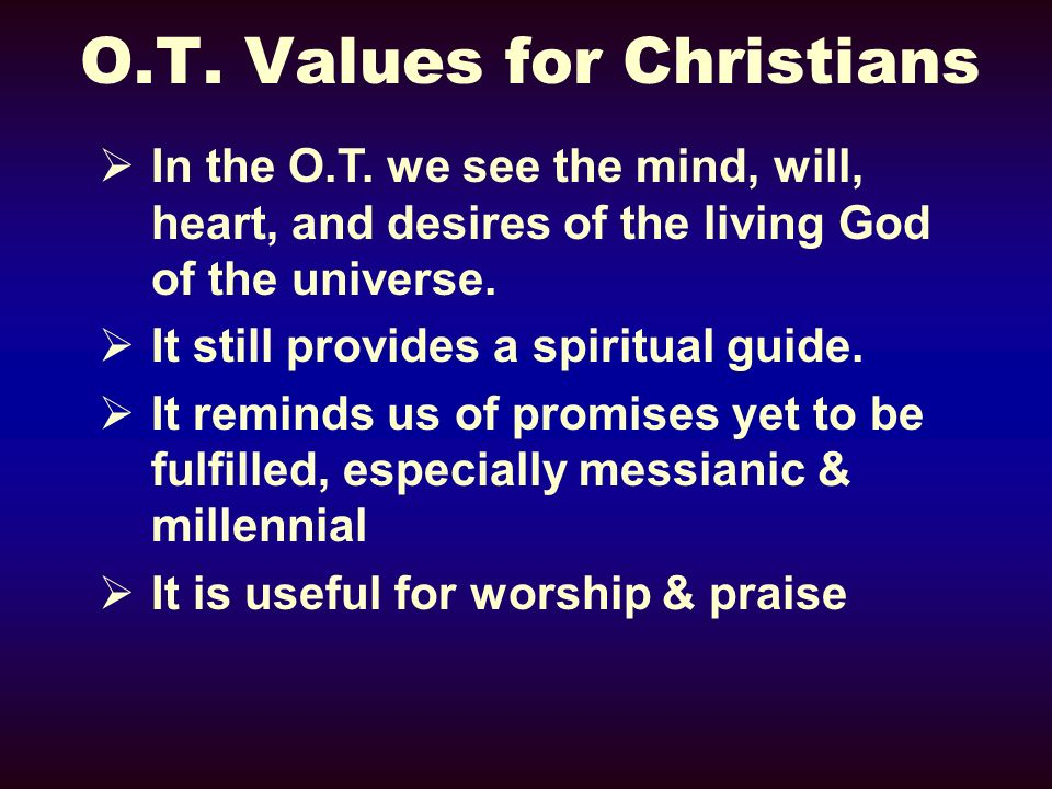 O.T. Values for Christians In the O.T.