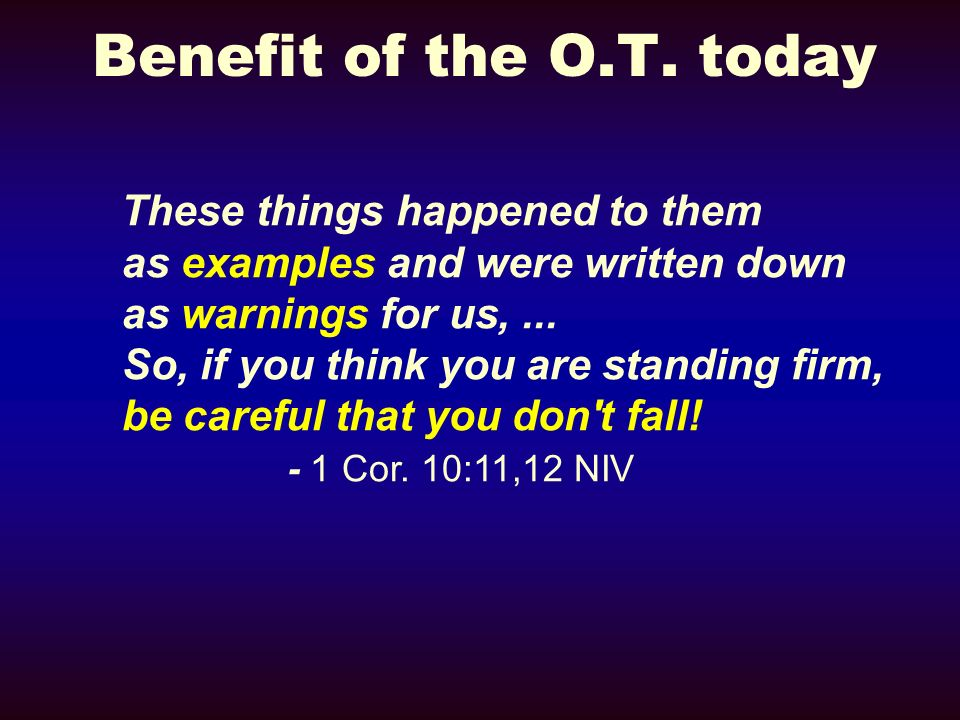 Benefit of the O.T.