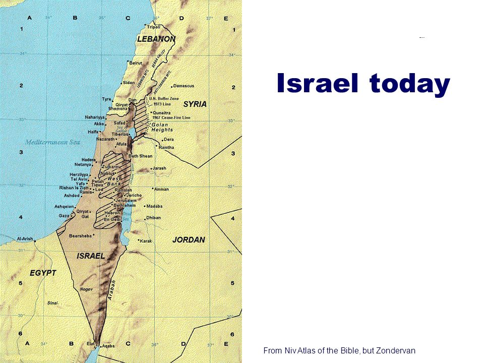 14 Modern Israel Israel today From Niv Atlas of the Bible, but Zondervan