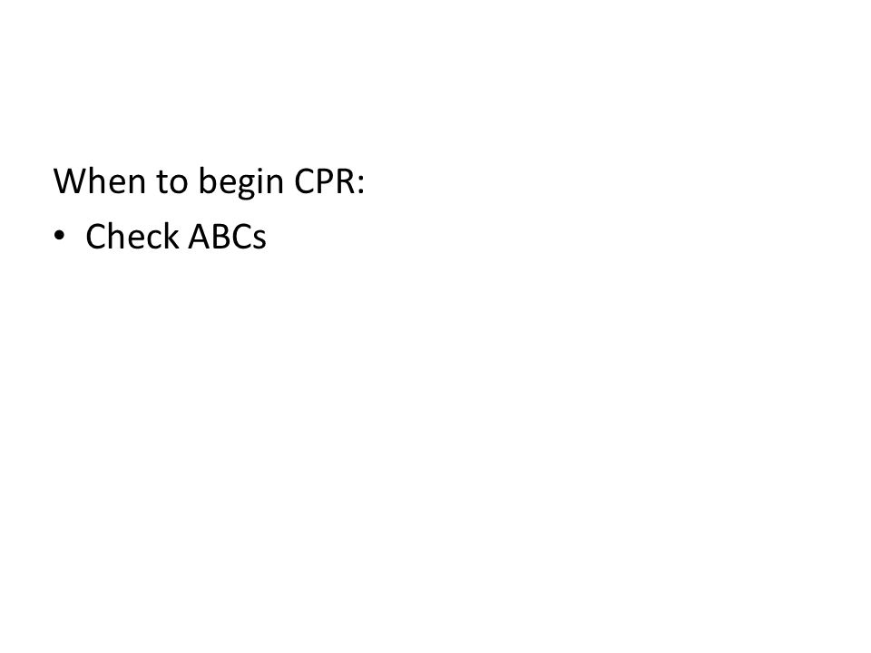 When to begin CPR: Check ABCs
