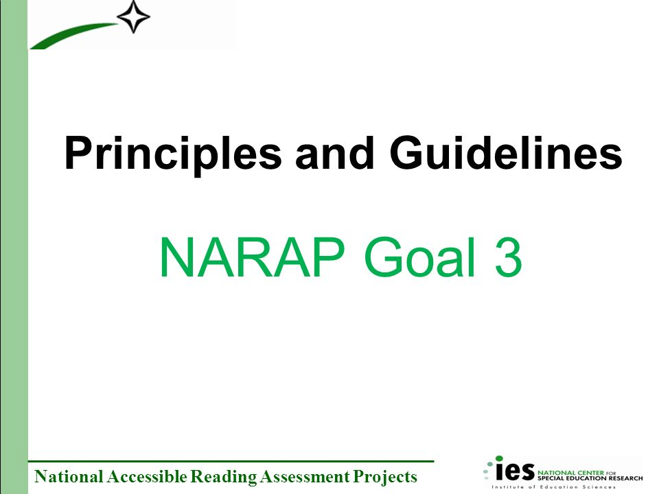 National Accessible Reading Assessment Projects Principles and Guidelines NARAP Goal 3