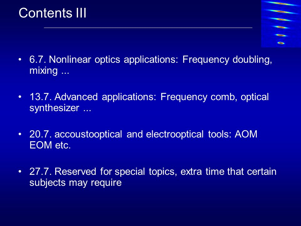 Contents III 6.7. Nonlinear optics applications: Frequency doubling, mixing...