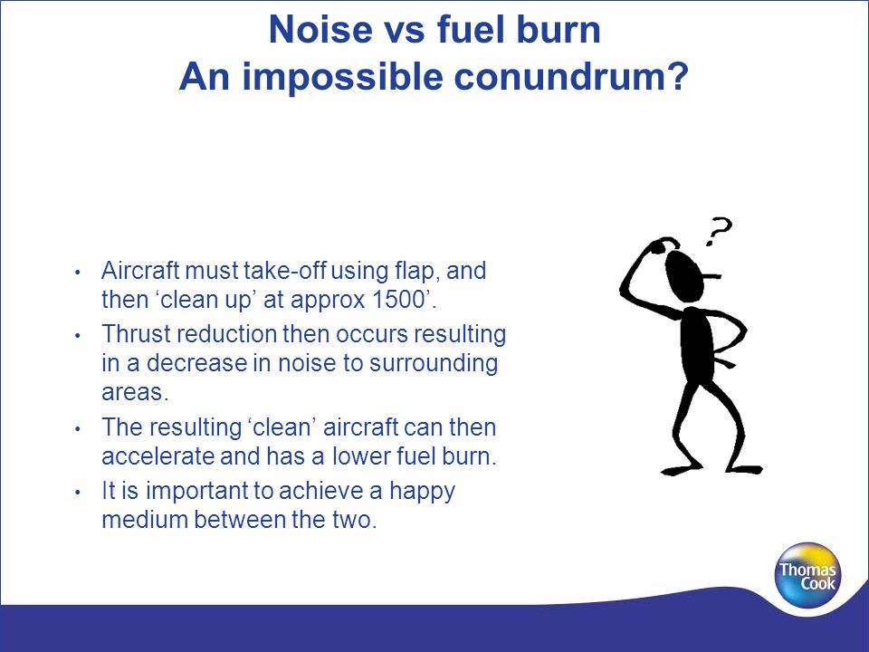 Noise vs fuel burn An impossible conundrum.