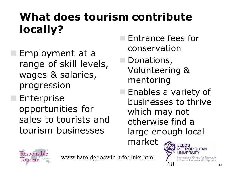 18 www.haroldgoodwin.info/links.html What does tourism contribute locally.