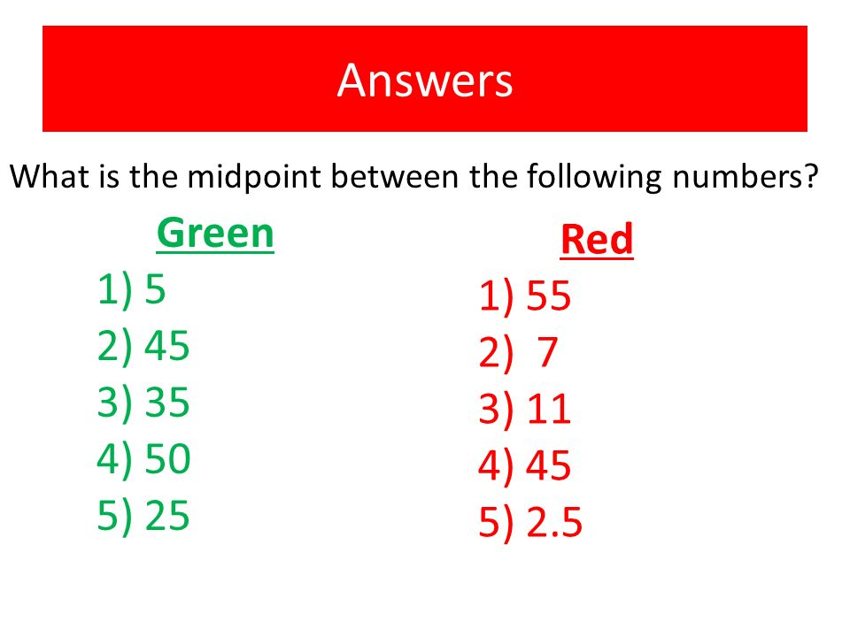 What is the midpoint between the following numbers.