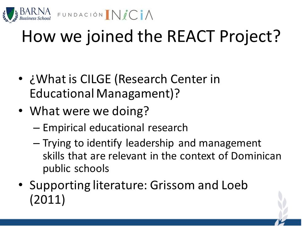 How we joined the REACT Project. ¿What is CILGE (Research Center in Educational Managament).