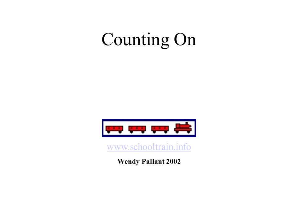 Counting On www.schooltrain.info Wendy Pallant 2002