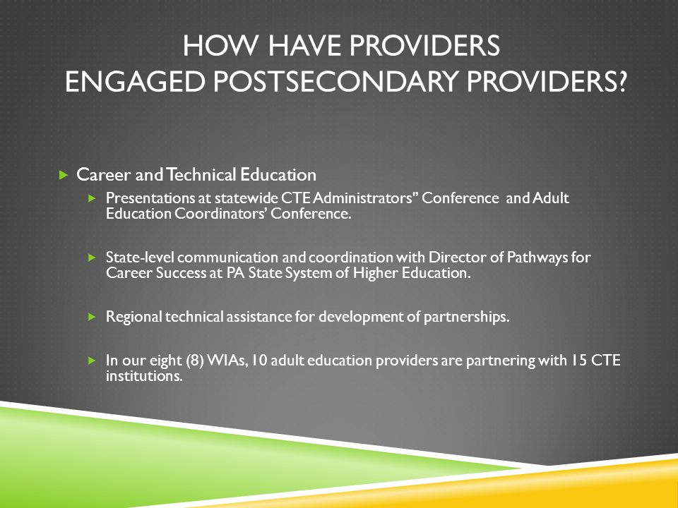HOW HAVE PROVIDERS ENGAGED POSTSECONDARY PROVIDERS.