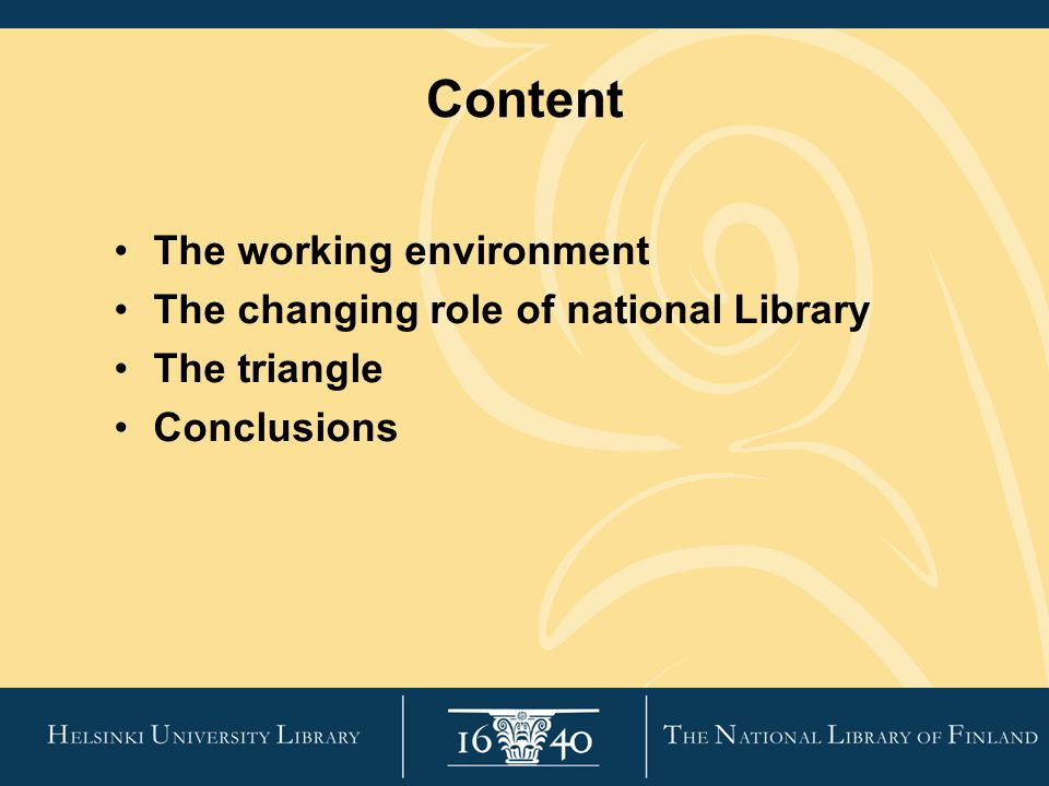 Content The working environment The changing role of national Library The triangle Conclusions