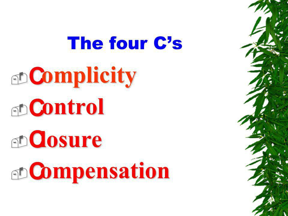 The four Cs C C C C ontrol losure ompensation omplicity