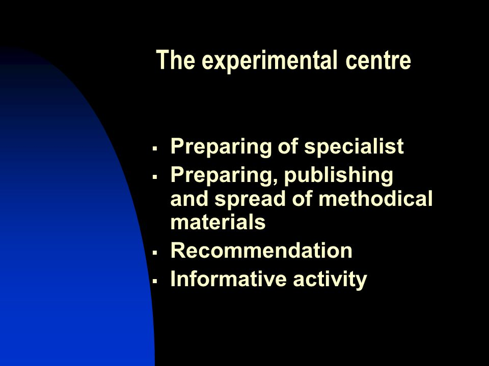 The experimental centre Preparing of specialist Preparing, publishing and spread of methodical materials Recommendation Informative activity