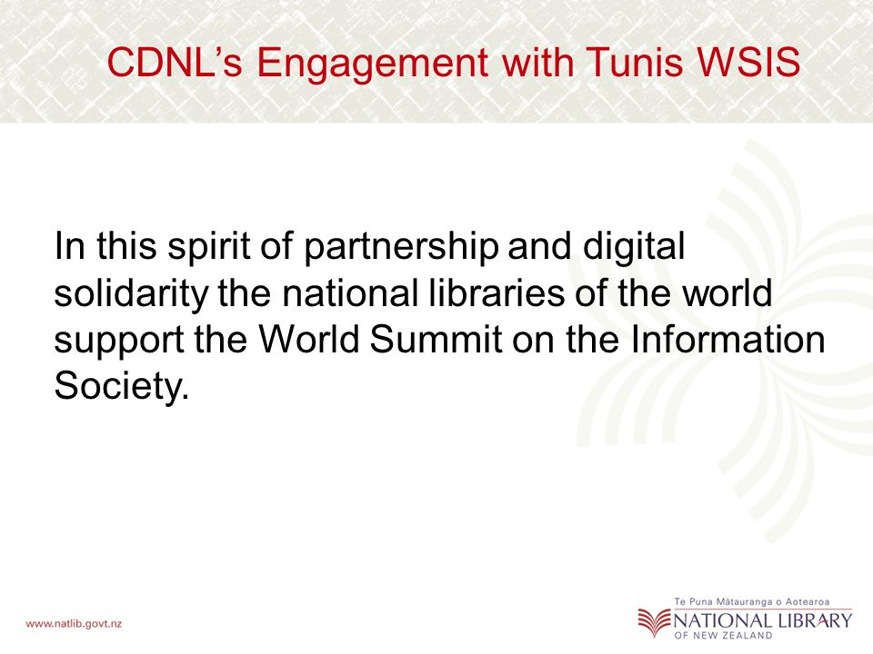 CDNLs Engagement with Tunis WSIS In this spirit of partnership and digital solidarity the national libraries of the world support the World Summit on the Information Society.