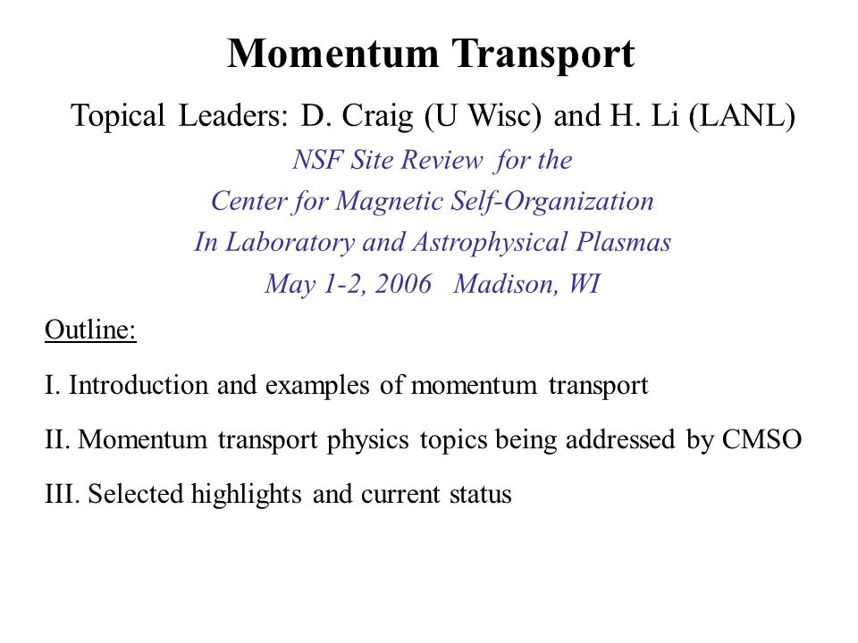 Outline I Introduction And Examples Of Momentum Transport Ii