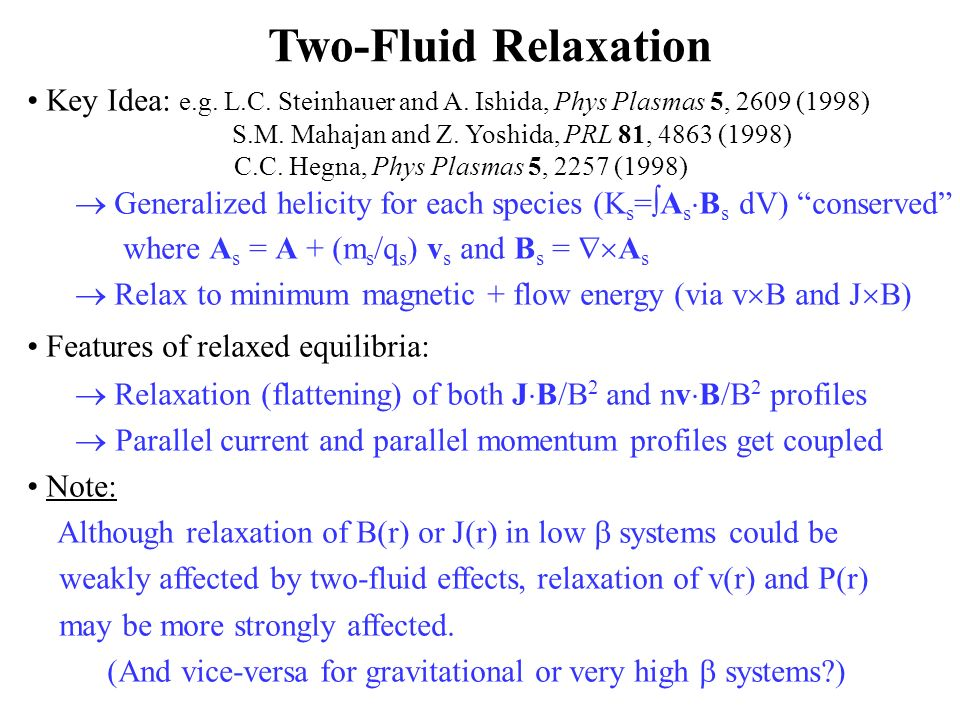 Two-Fluid Relaxation Key Idea: e.g. L.C. Steinhauer and A.