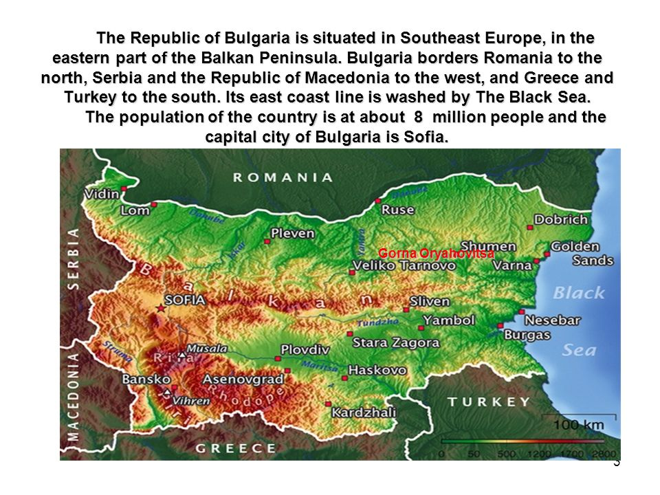 3 The Republic of Bulgaria is situated in Southeast Europe, in the eastern part of the Balkan Peninsula.