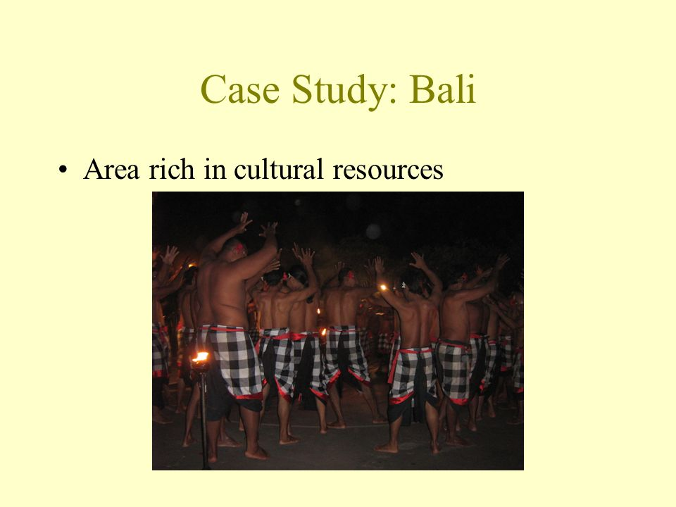 Case Study: Bali Area rich in cultural resources