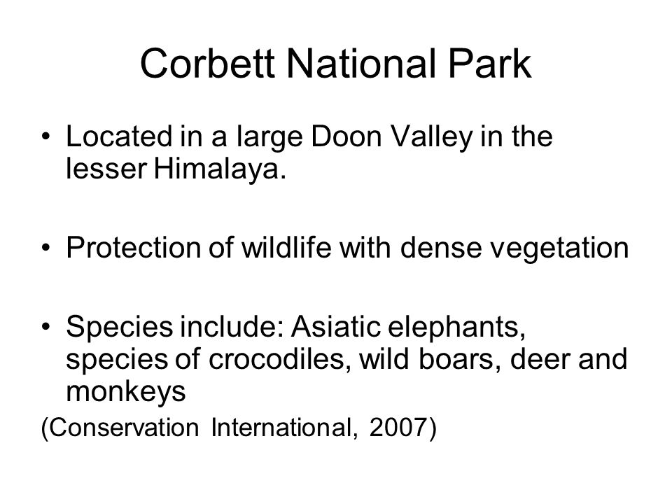Corbett National Park Located in a large Doon Valley in the lesser Himalaya.