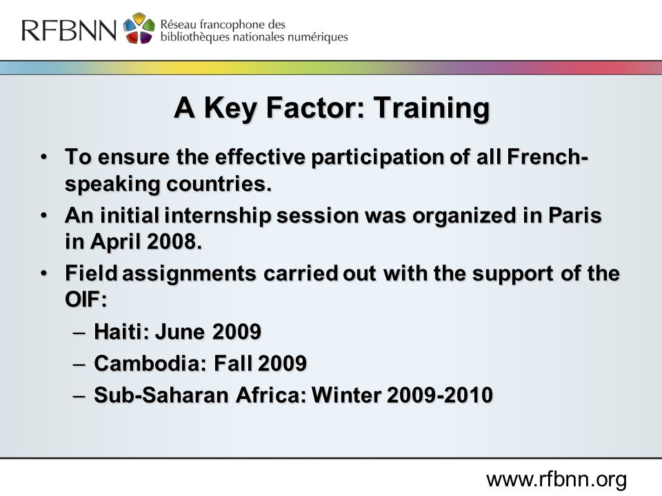 www.rfbnn.org To ensure the effective participation of all French- speaking countries.To ensure the effective participation of all French- speaking countries.