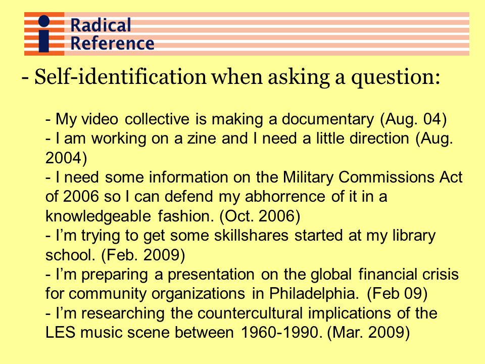 - Self-identification when asking a question: - My video collective is making a documentary (Aug.