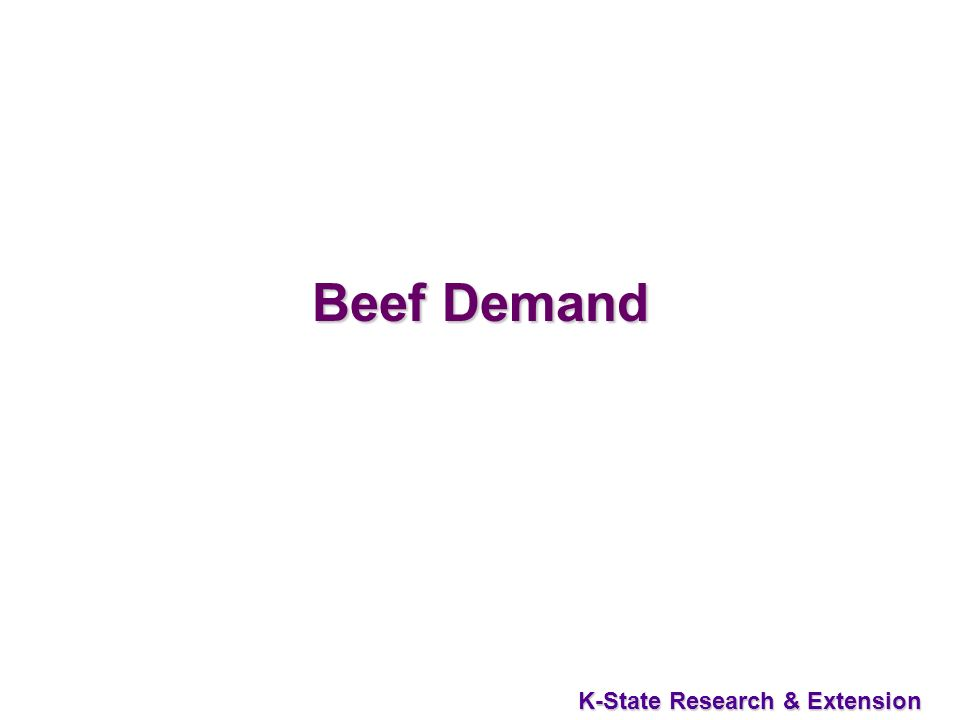 3 K-State Research & Extension Beef Demand