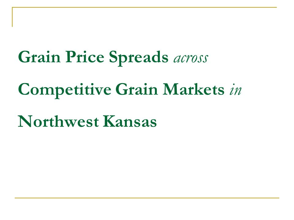 Grain Price Spreads across Competitive Grain Markets in Northwest Kansas