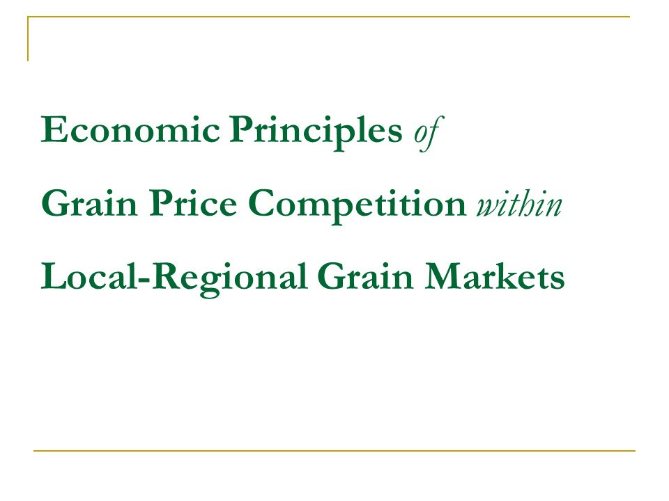 Economic Principles of Grain Price Competition within Local-Regional Grain Markets