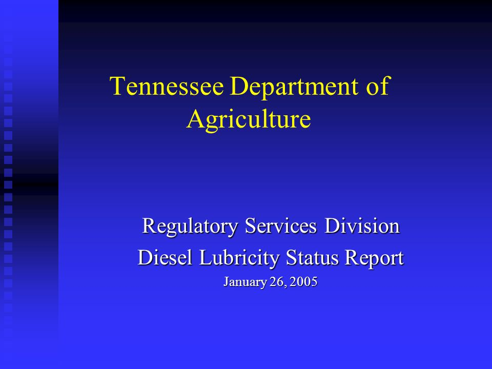 Tennessee Department of Agriculture Regulatory Services Division Diesel Lubricity Status Report January 26, 2005