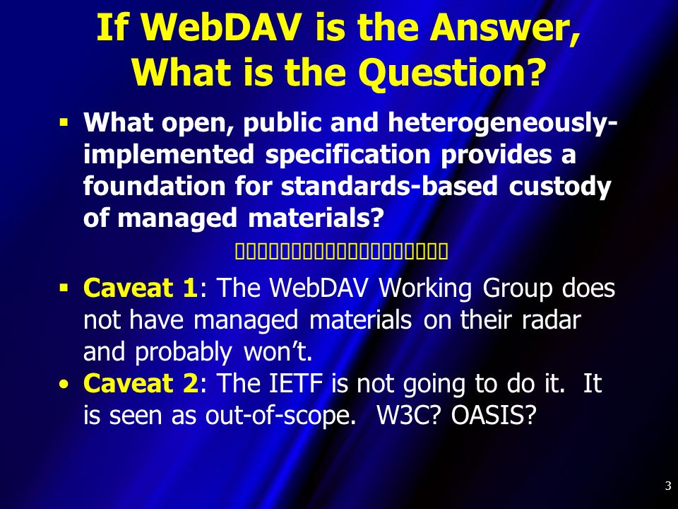 3 If WebDAV is the Answer, What is the Question.